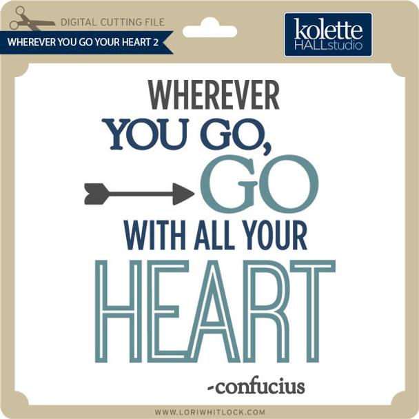 Wherever You Go Your Heart 2