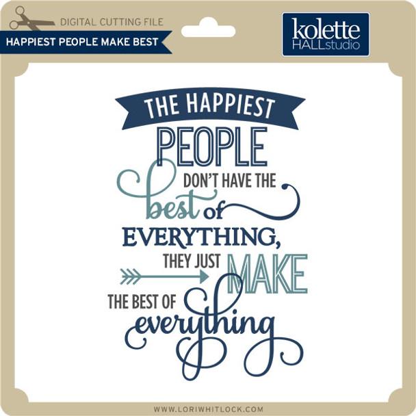 Happiest People Make Best 2