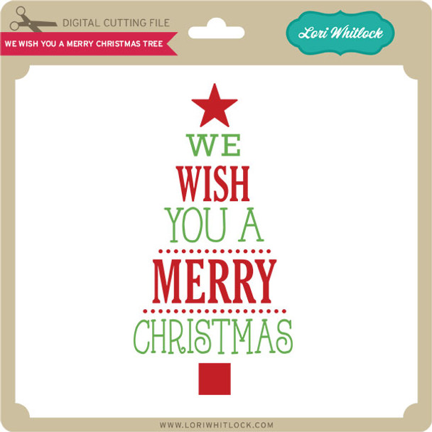 We Wish You A Merry Christmas Tree