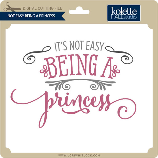 Not Easy Being A Princess