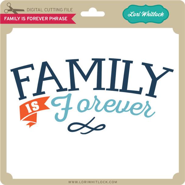 Family Is Forever Phrase
