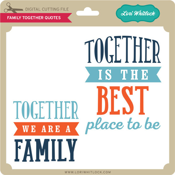 Family Together Quotes