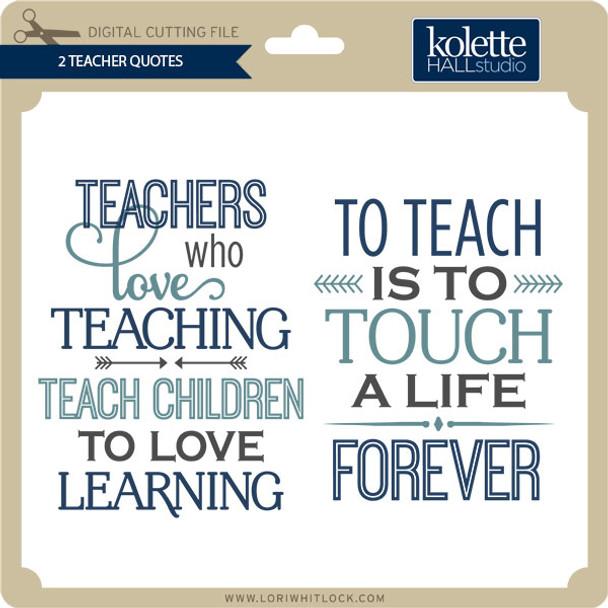 2 Teacher Quotes