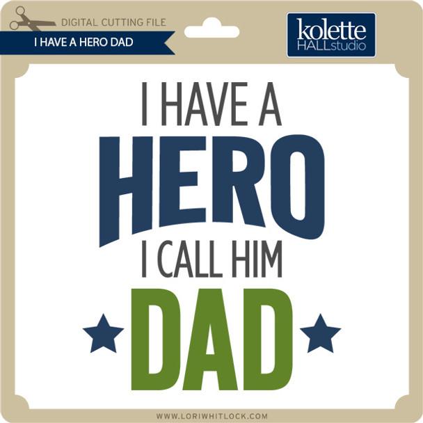 I Have A Hero Dad