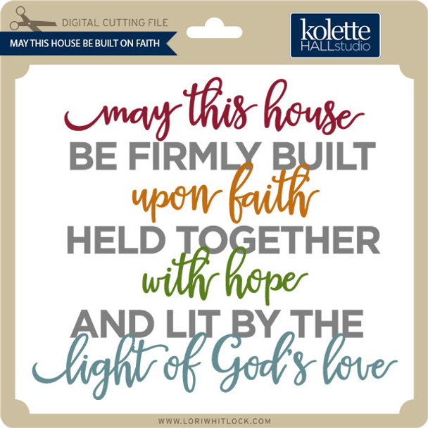 May This House Be Built On Faith
