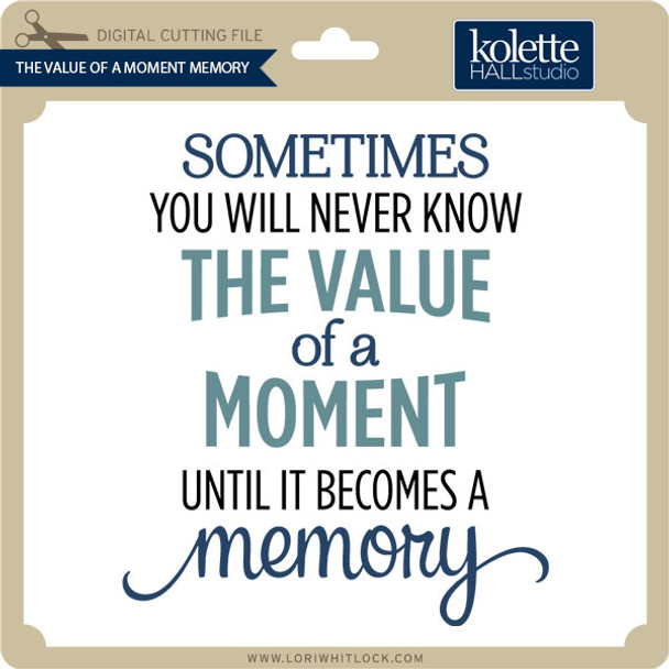 The Value Of A Moment Memory