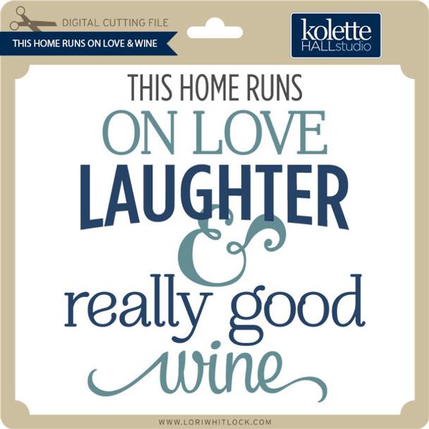 This Home Runs On Love & Wine