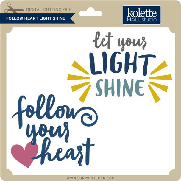 Follow Heart Light Shine