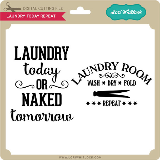 Laundry Today Repeat