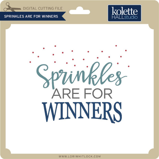 Sprinkles Are For Winners