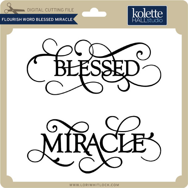 Flourish Word Blessed Miracle