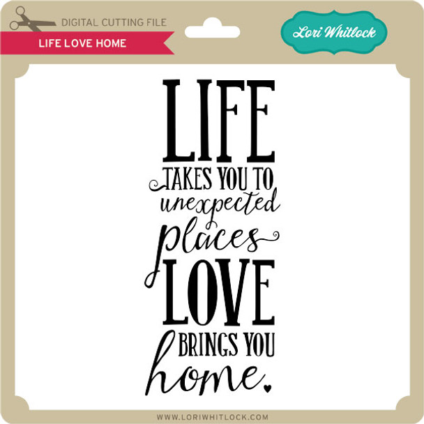 Life Love Home