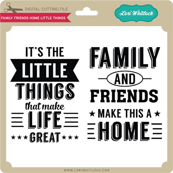 Family Friends Home Little Things