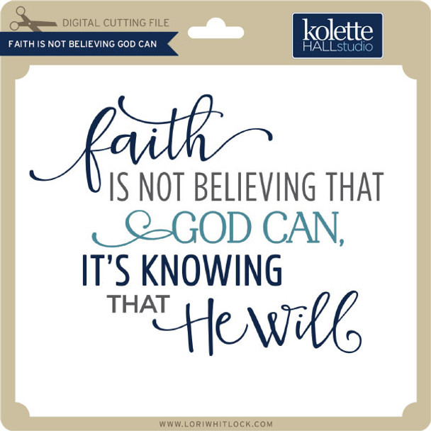 Faith is Not Believing God Can