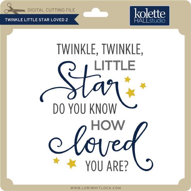 Twinkle Twinkle Little Star Loved 2