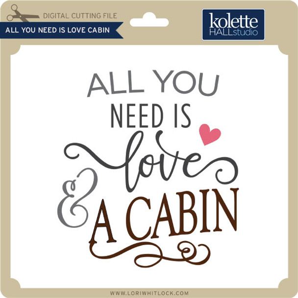 All You Need is Love Cabin