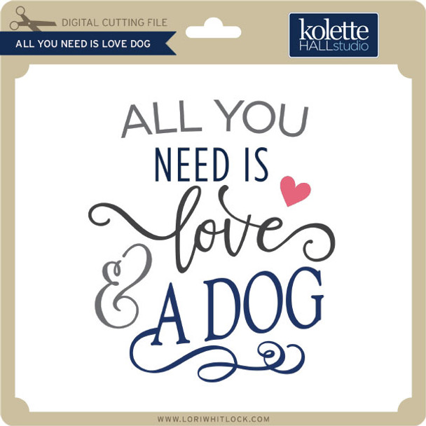 All You Need is Love Dog