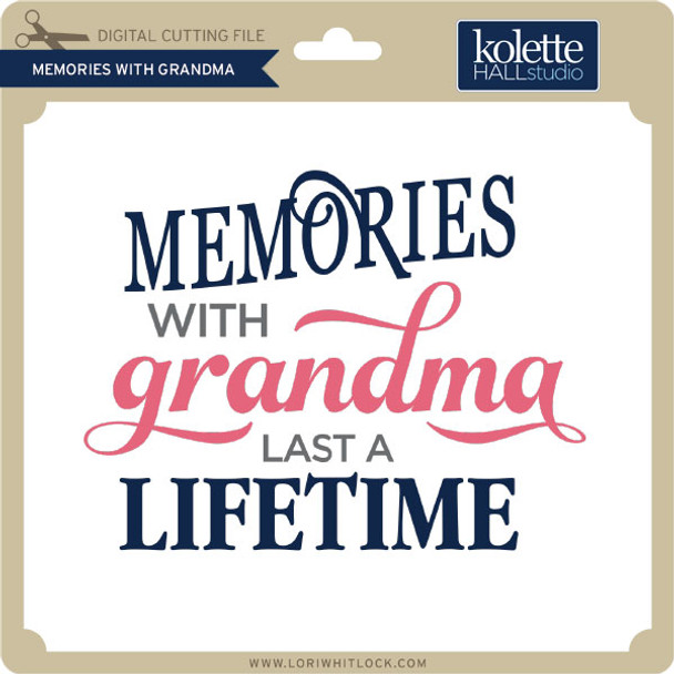 Memories with Grandma