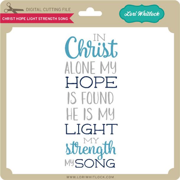 Christ Hope Light Strength Song