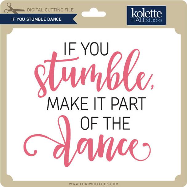 If You Stumble Dance