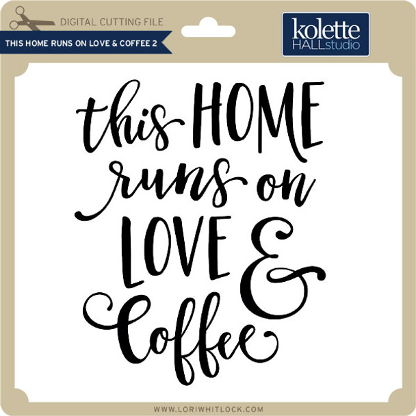 This Home Runs on Love & Coffee 2