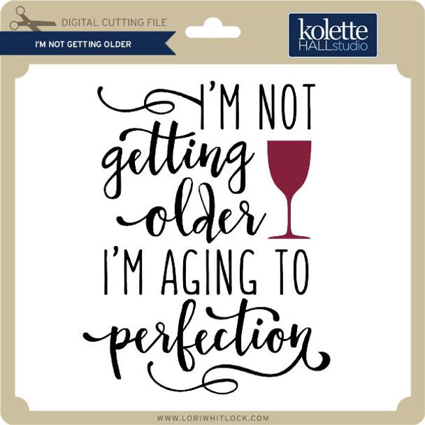 I'm Not Getting Older