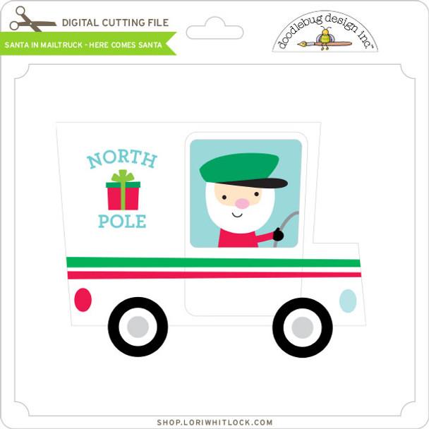 Santa in Mailtruck - Here Comes Santa