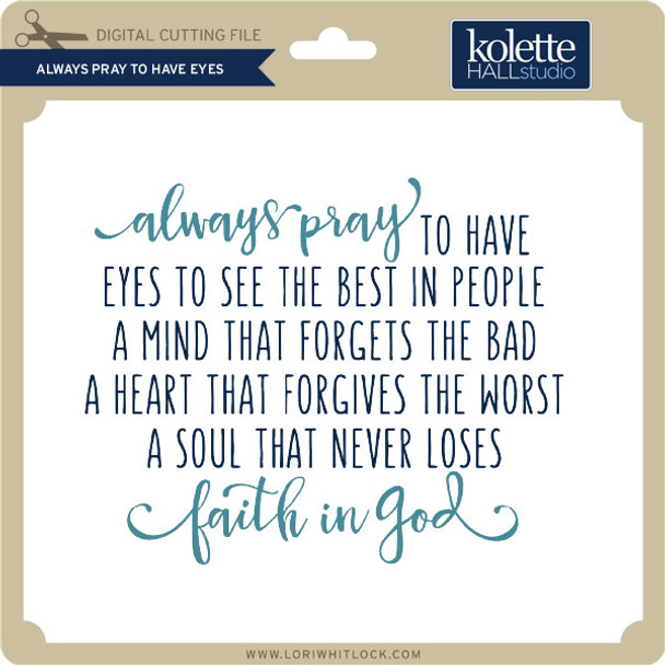 Always Pray to Have Eyes