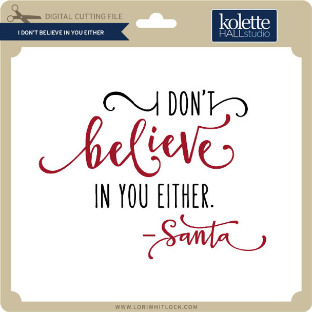 I Don't Believe in You Either