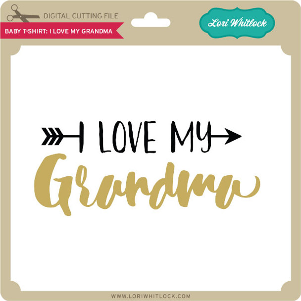 Baby T Shirt I Love My Grandma
