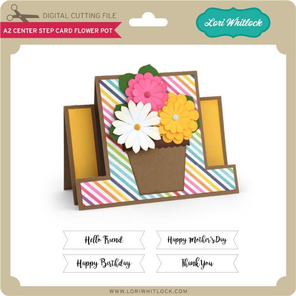 A2 Center Step Card Flower Pot
