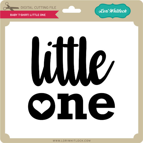 Baby T-Shirt Little One