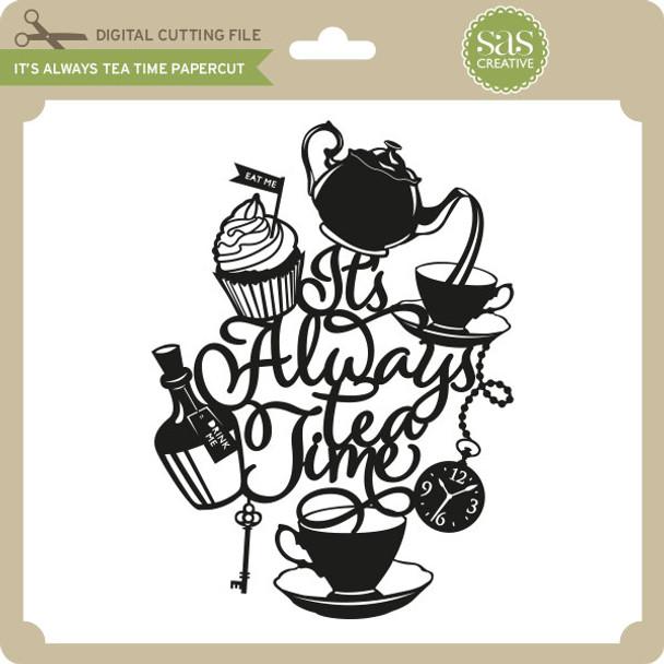 It's Always Tea Time Papercut