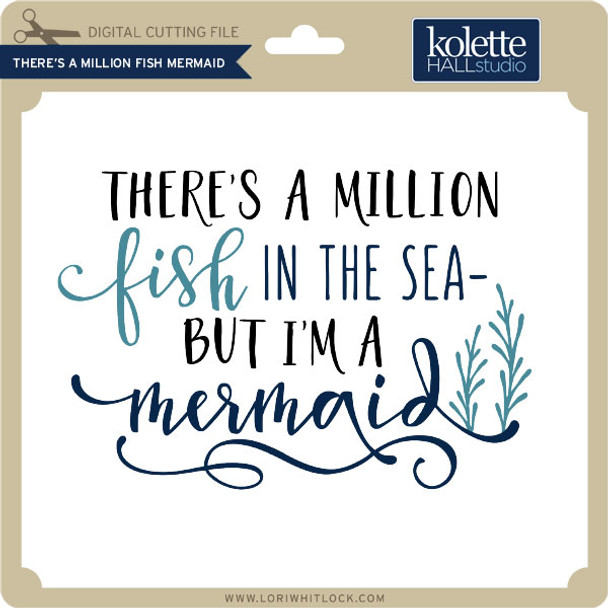 There's a Million Fish Mermaid