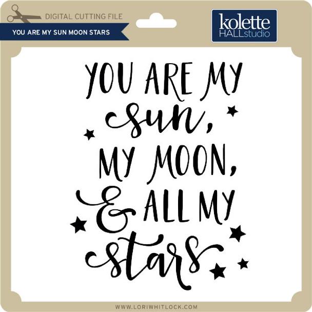 You are My Sun Moon Stars