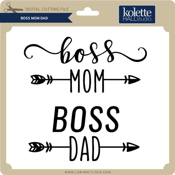 Boss Mom Dad