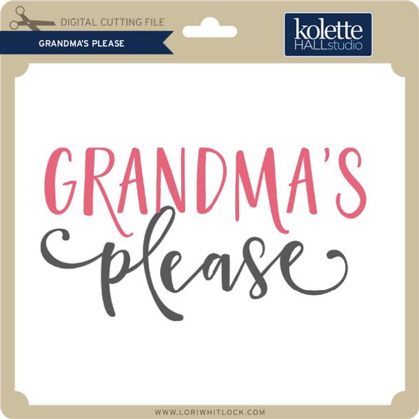Grandma's Please