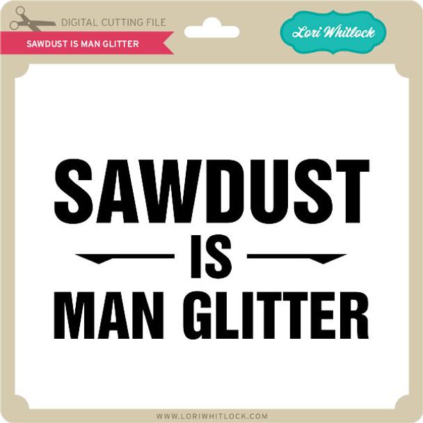 Sawdust is Man Glitter 2