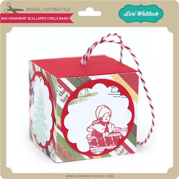Box Ornament Scalloped Circle Band