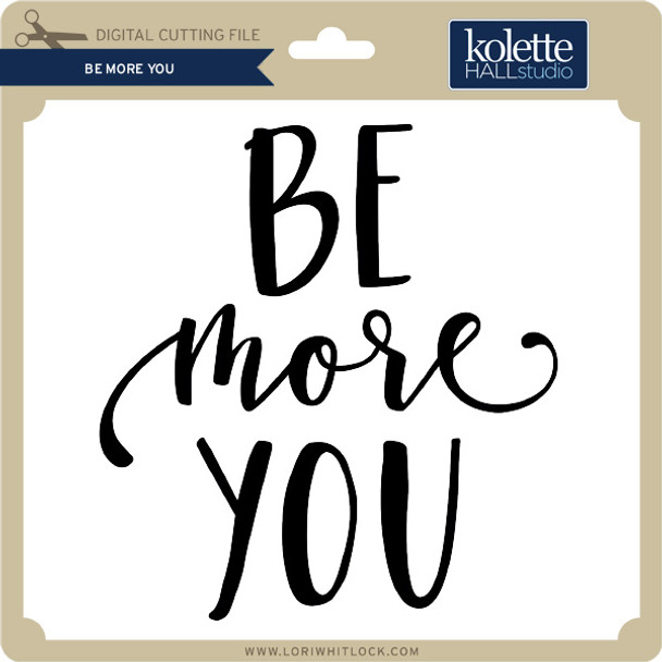 Be More You