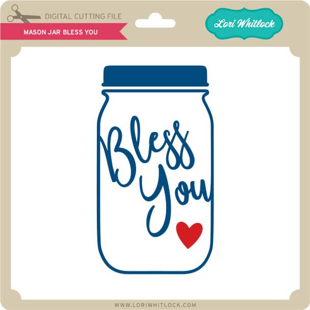 Mason Jar Bless You