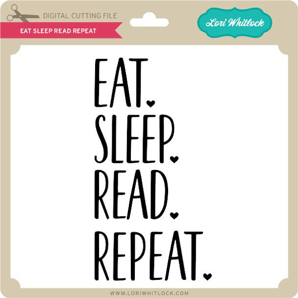Eat Sleep Read Repeat