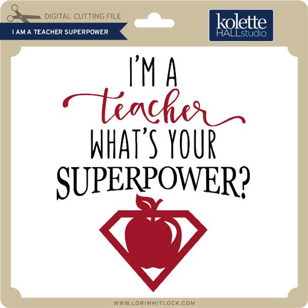 I Am a Teacher Superpower