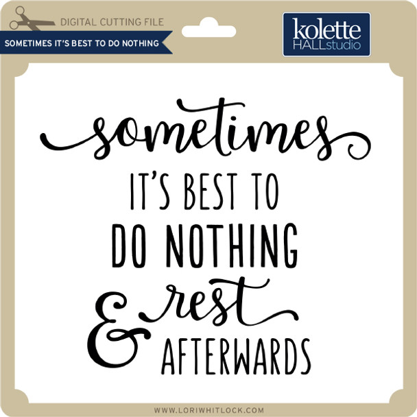 Sometimes It's Best to do Nothing