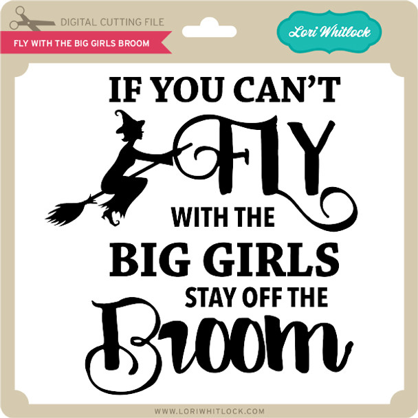 Fly With the Big Girls Broom