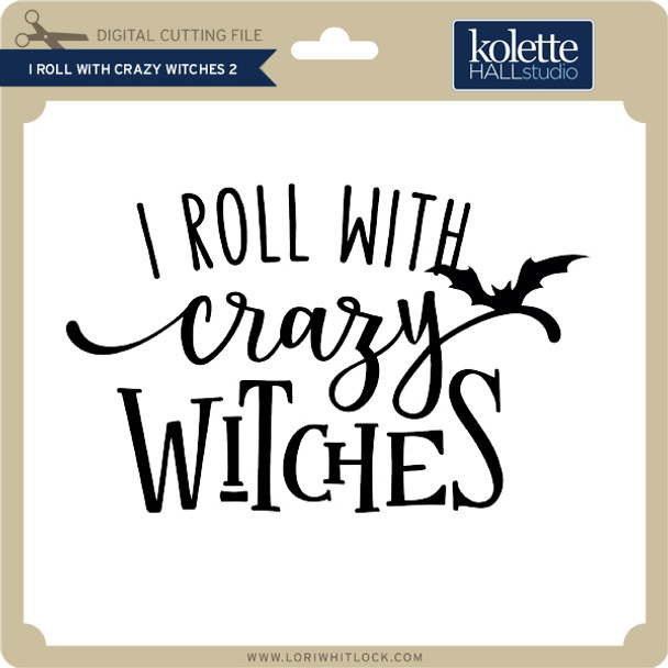 I Roll With Crazy Witches 2