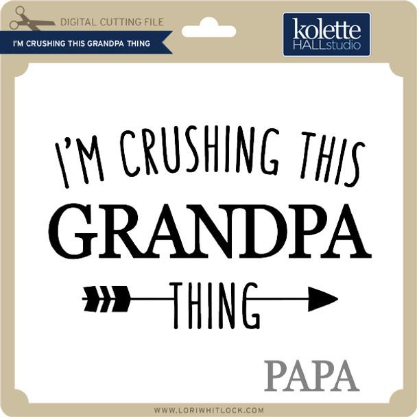 I'm Crushing this Grandpa Thing