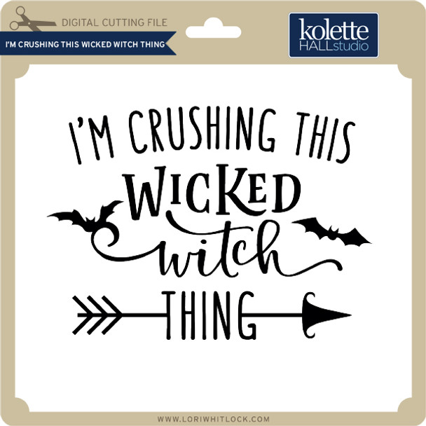 I'm Crushing this Wicked Witch Thing