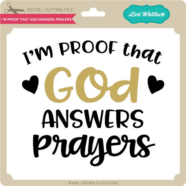 I'm Proof That God Answers Prayers