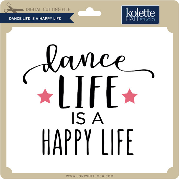 Dance Life is a Happy Life